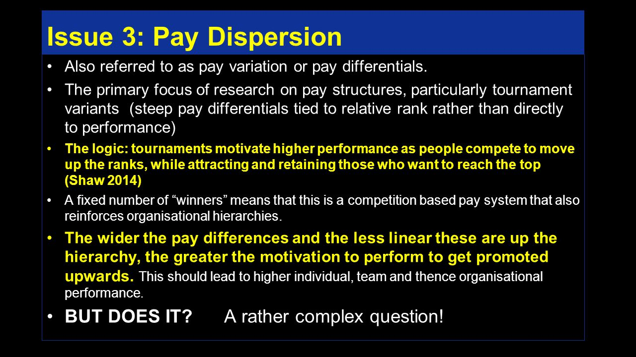Issue 3: Pay Dispersion Also referred to as pay variation or pay differentials.