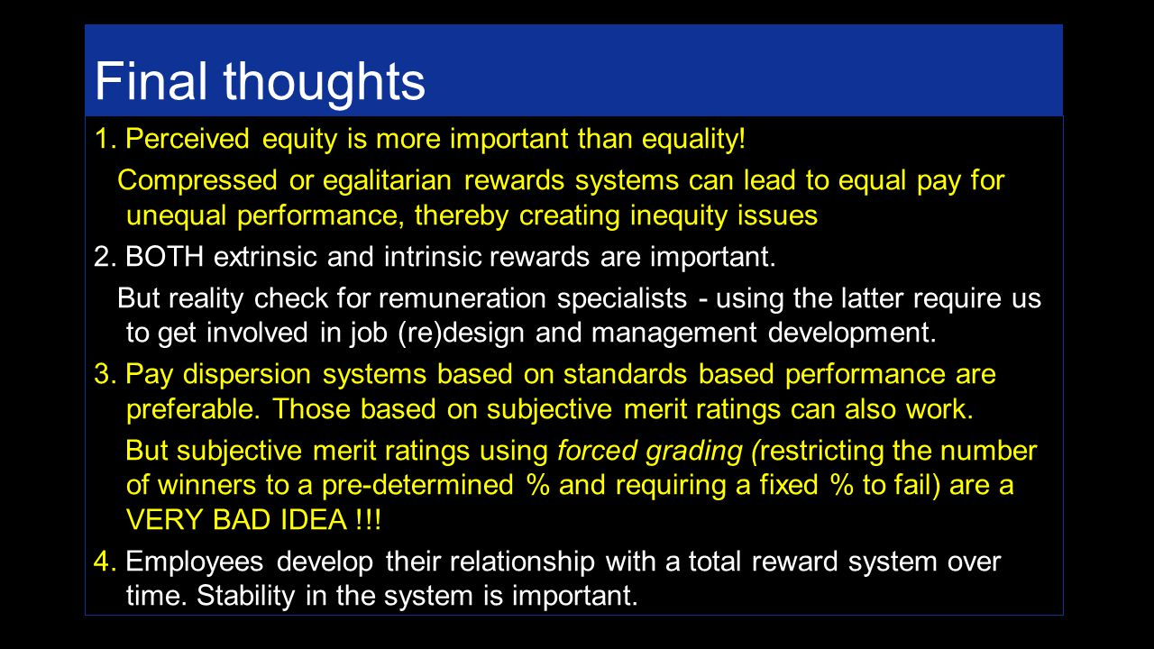 Final thoughts 1. Perceived equity is more important than equality.