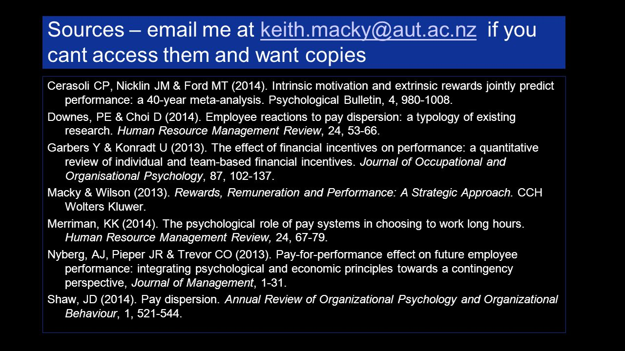 Sources – email me at keith.macky@aut.ac.nz if you cant access them and want copieskeith.macky@aut.ac.nz Cerasoli CP, Nicklin JM & Ford MT (2014).
