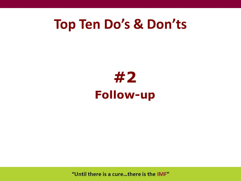 """Until there is a cure…there is the IMF"" Top Ten Do's & Don'ts #2 Follow-up"