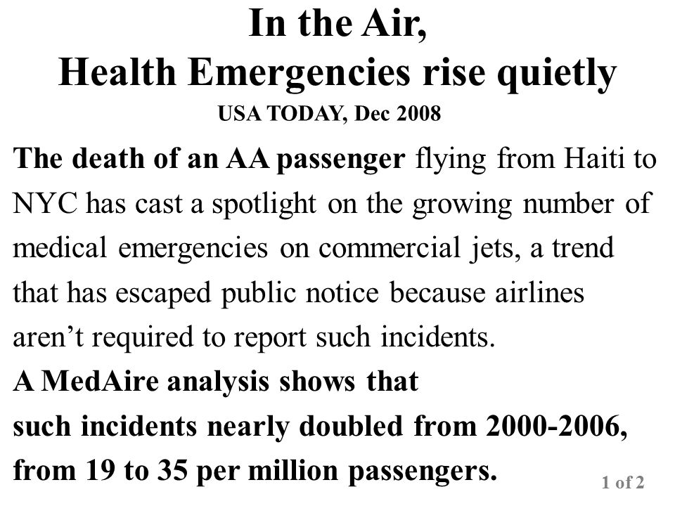 In the Air, Health Emergencies rise quietly According to analysts, this is due to 2 factors:  79 million baby boomers are entering retirement, but continue traveling habits established when they were young.