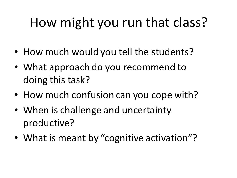 How might you run that class.How much would you tell the students.