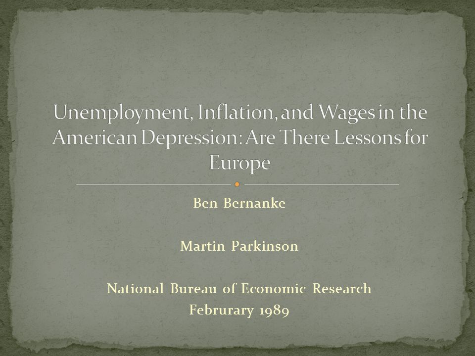 Ben Bernanke Martin Parkinson National Bureau of Economic Research Februrary 1989