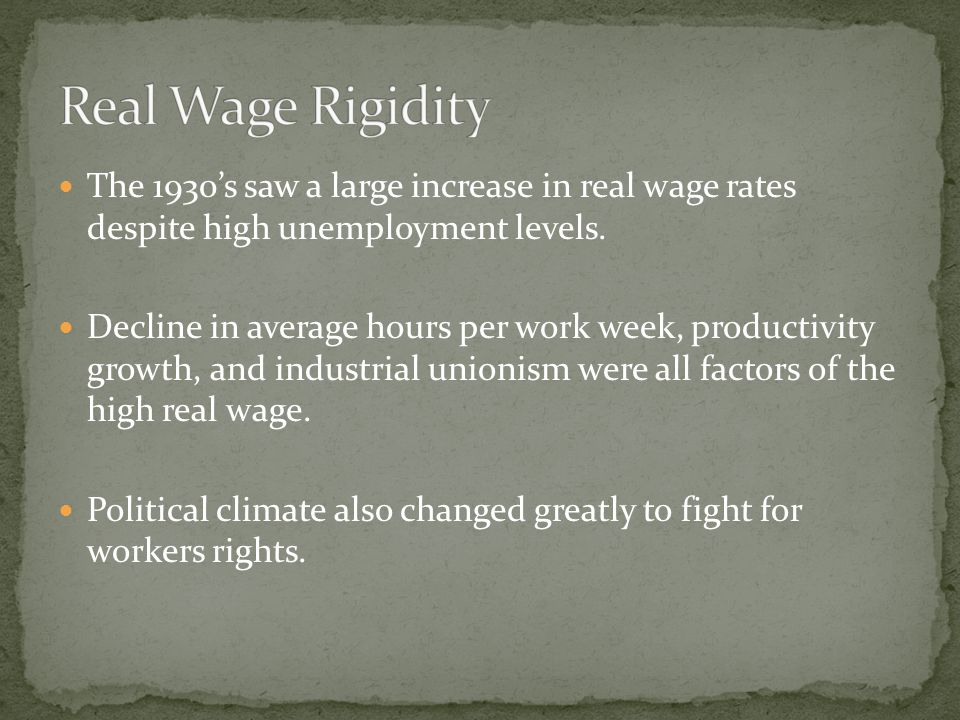 The 1930's saw a large increase in real wage rates despite high unemployment levels.