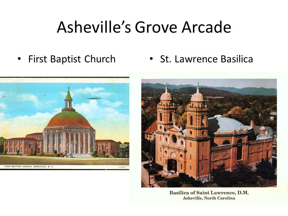 Asheville's Grove Arcade First Baptist Church St. Lawrence Basilica