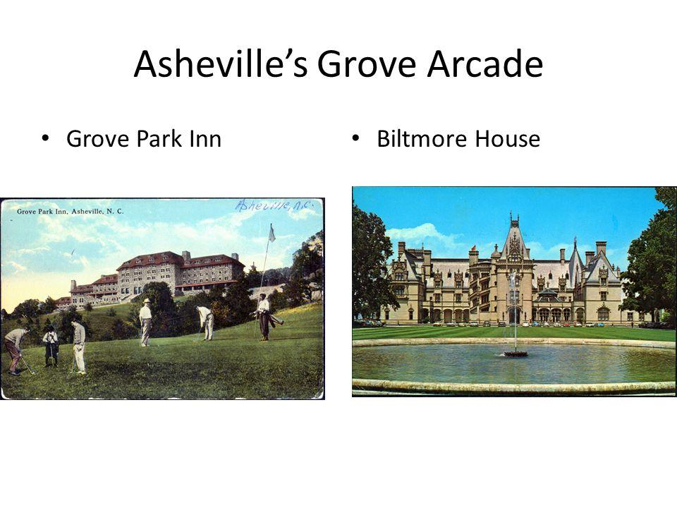 Asheville's Grove Arcade Grove Park Inn Biltmore House