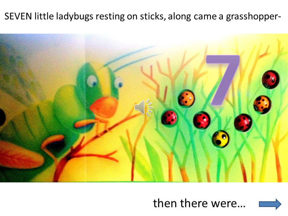then there were… EIGHT little ladybugs looking up at heaven, along came a bird -