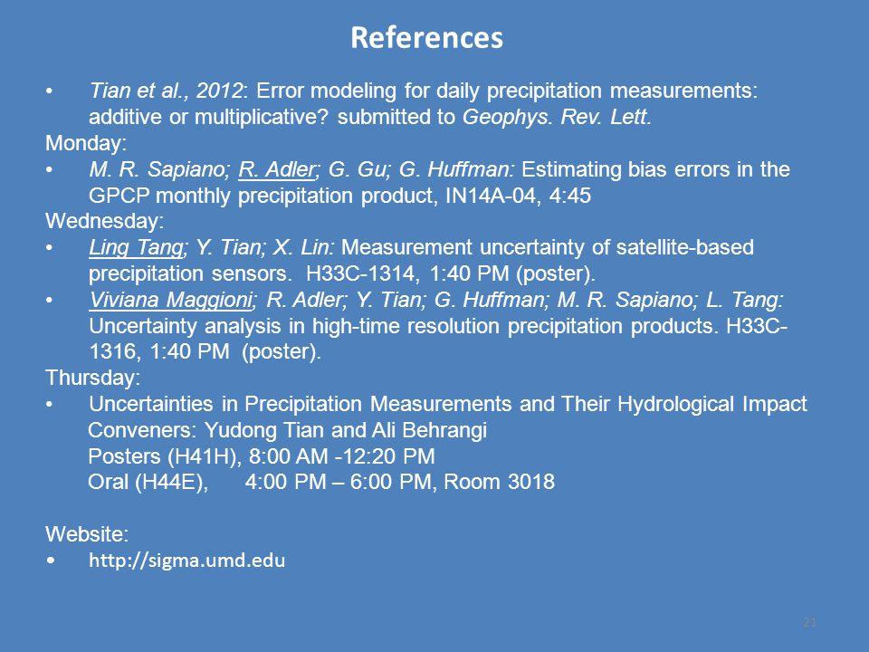 21 Tian et al., 2012: Error modeling for daily precipitation measurements: additive or multiplicative.