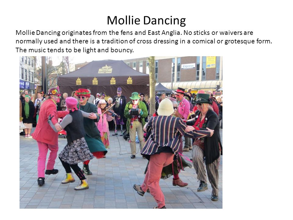 Mollie Dancing Mollie Dancing originates from the fens and East Anglia.