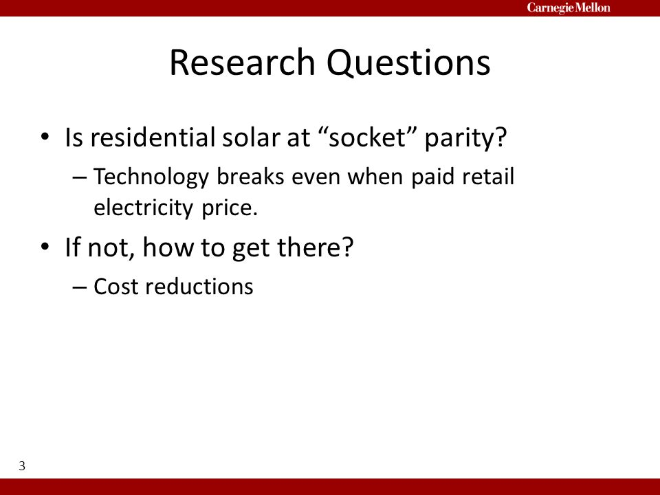 Research Questions Is residential solar at socket parity.