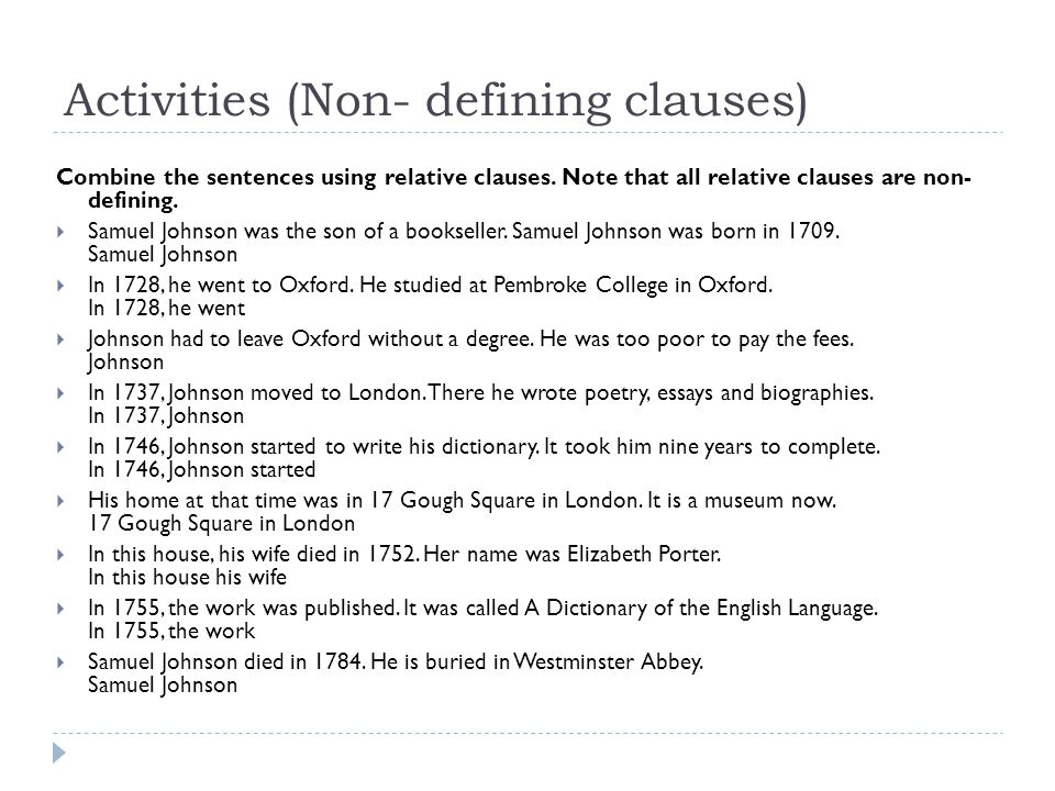 Activities (Non- defining clauses) Combine the sentences using relative clauses.