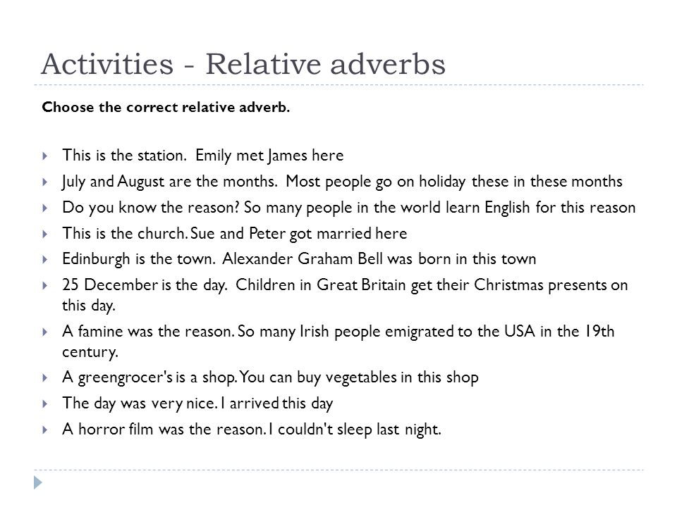 Activities - Relative adverbs Choose the correct relative adverb.