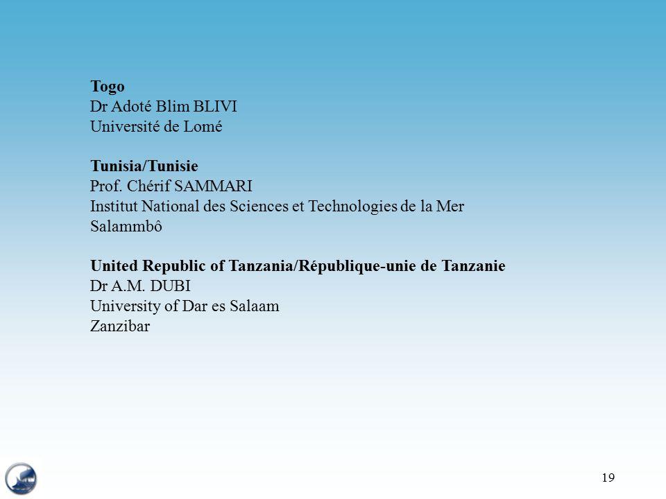 19 Togo Dr Adoté Blim BLIVI Université de Lomé Tunisia/Tunisie Prof. Chérif SAMMARI Institut National des Sciences et Technologies de la Mer Salammbô