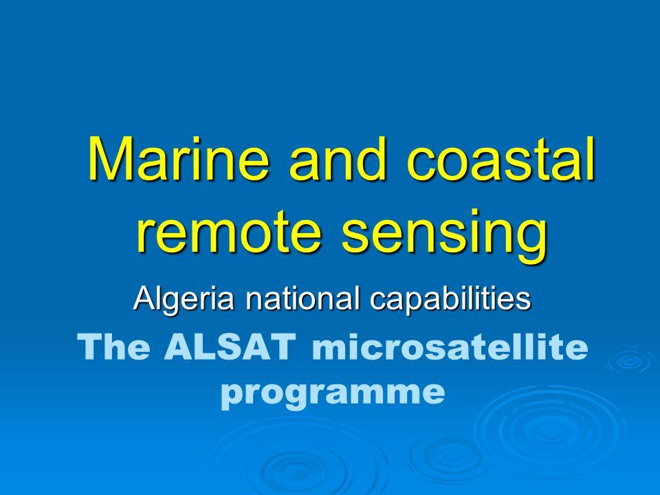 Marine and coastal remote sensing Algeria national capabilities The ALSAT microsatellite programme