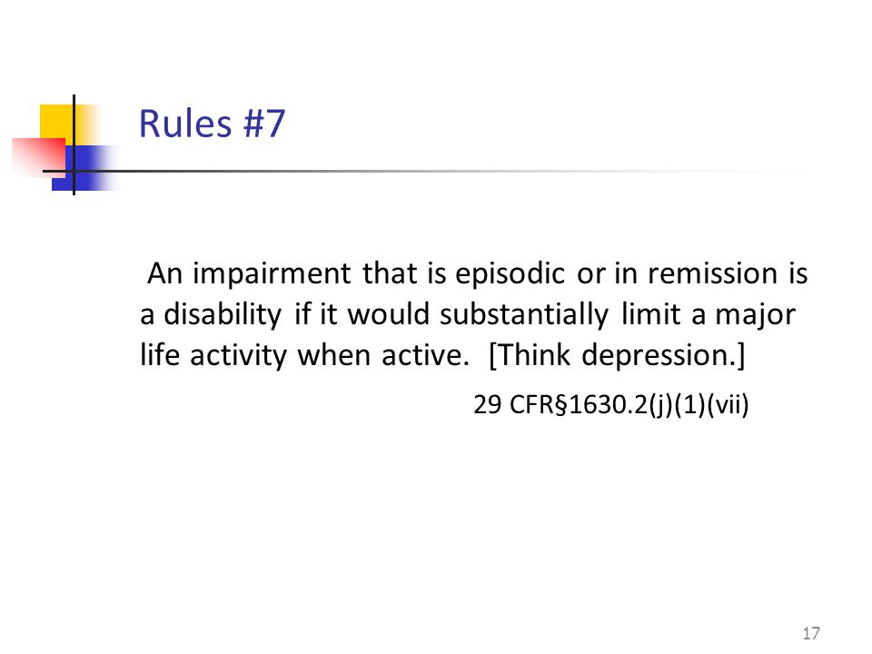 An impairment that is episodic or in remission is a disability if it would substantially limit a major life activity when active.