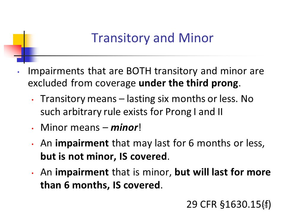 Transitory and Minor Impairments that are BOTH transitory and minor are excluded from coverage under the third prong.