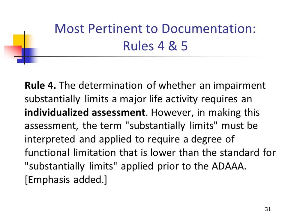 Most Pertinent to Documentation: Rules 4 & 5 Rule 4.