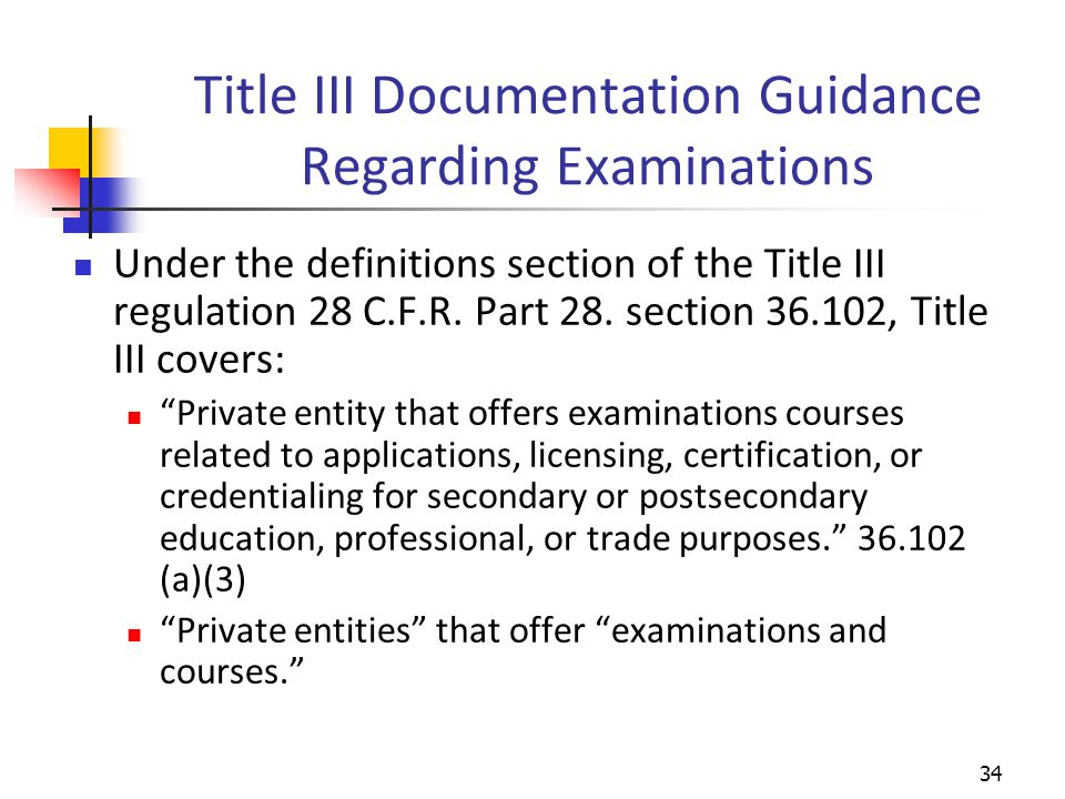 Title III Documentation Guidance Regarding Examinations Under the definitions section of the Title III regulation 28 C.F.R.