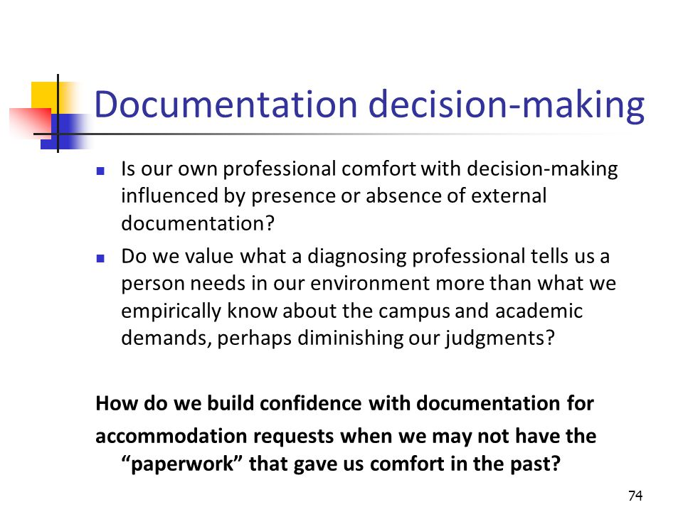 Documentation decision-making Is our own professional comfort with decision-making influenced by presence or absence of external documentation.