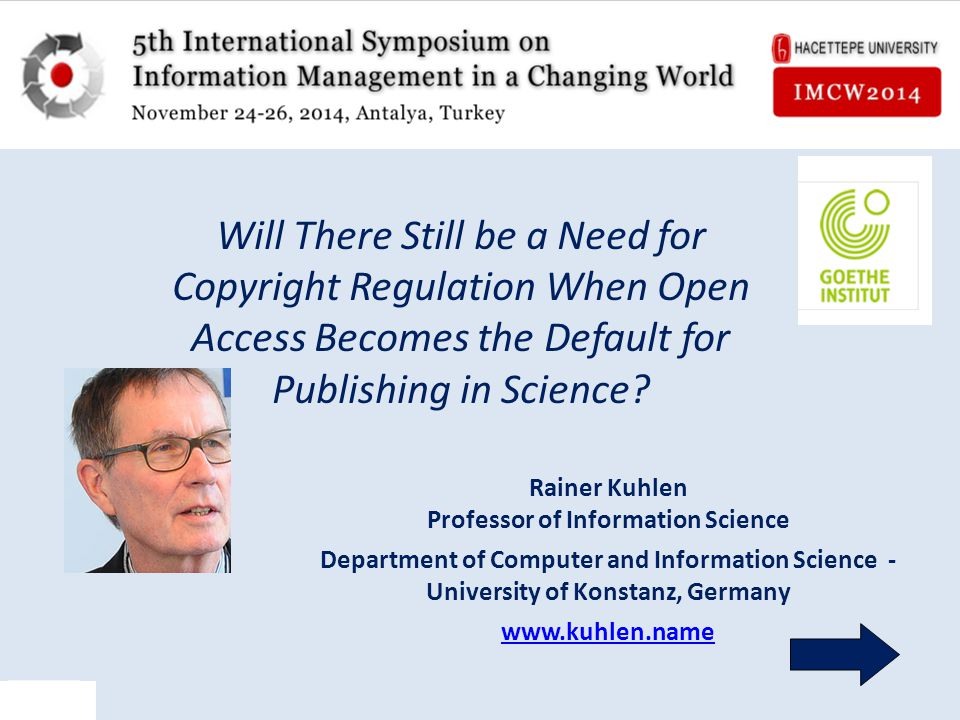 Rainer Kuhlen Professor of Information Science Department of Computer and Information Science - University of Konstanz, Germany www.kuhlen.name Universität Bern 6.