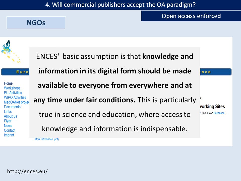 NGOs Open access enforced 4. Will commercial publishers accept the OA paradigm.