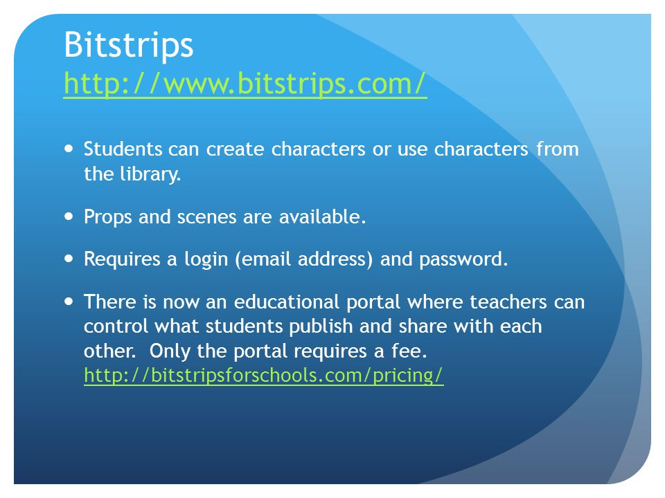 Bitstrips http://www.bitstrips.com/ http://www.bitstrips.com/ Students can create characters or use characters from the library.