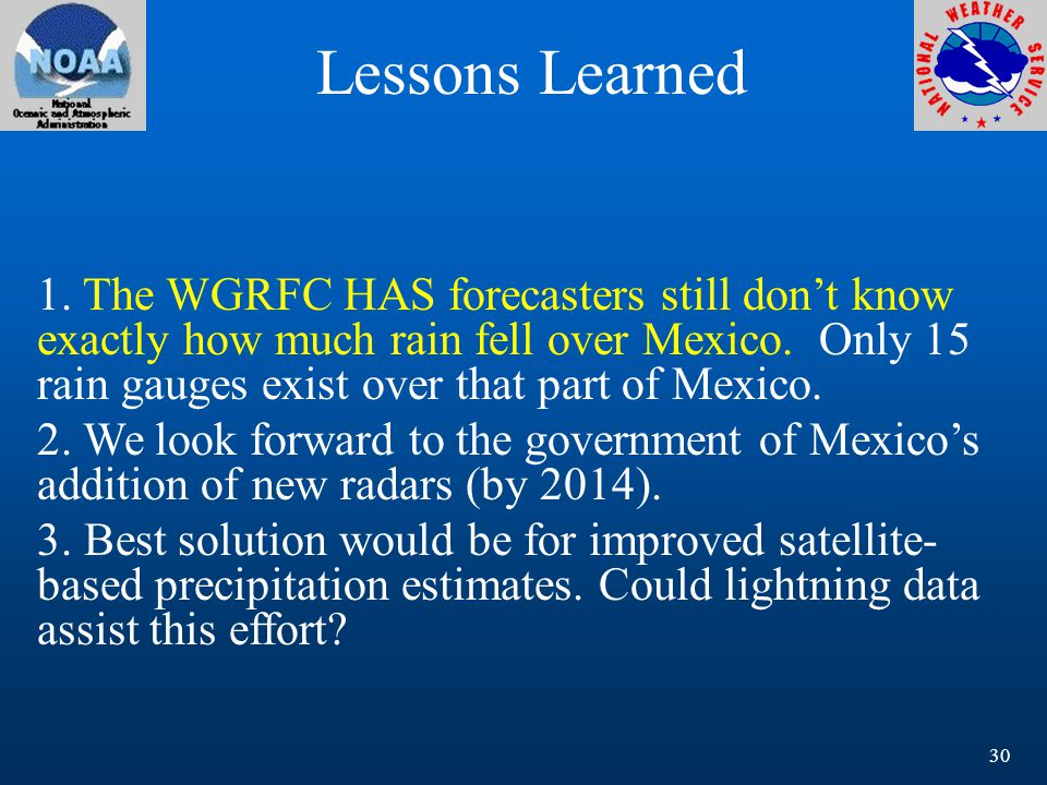 1. The WGRFC HAS forecasters still don't know exactly how much rain fell over Mexico.
