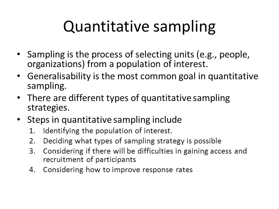 Quantitative sampling Sampling is the process of selecting units (e.g., people, organizations) from a population of interest. Generalisability is the