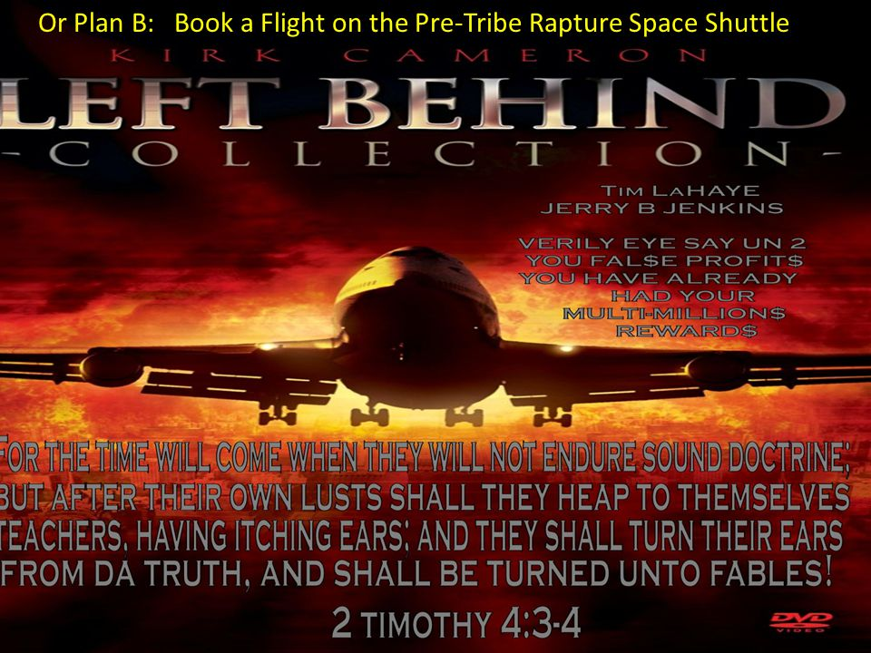 Or Plan B: Book a Flight on the Pre-Tribe Rapture Space Shuttle