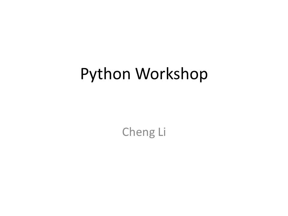Python Workshop Cheng Li