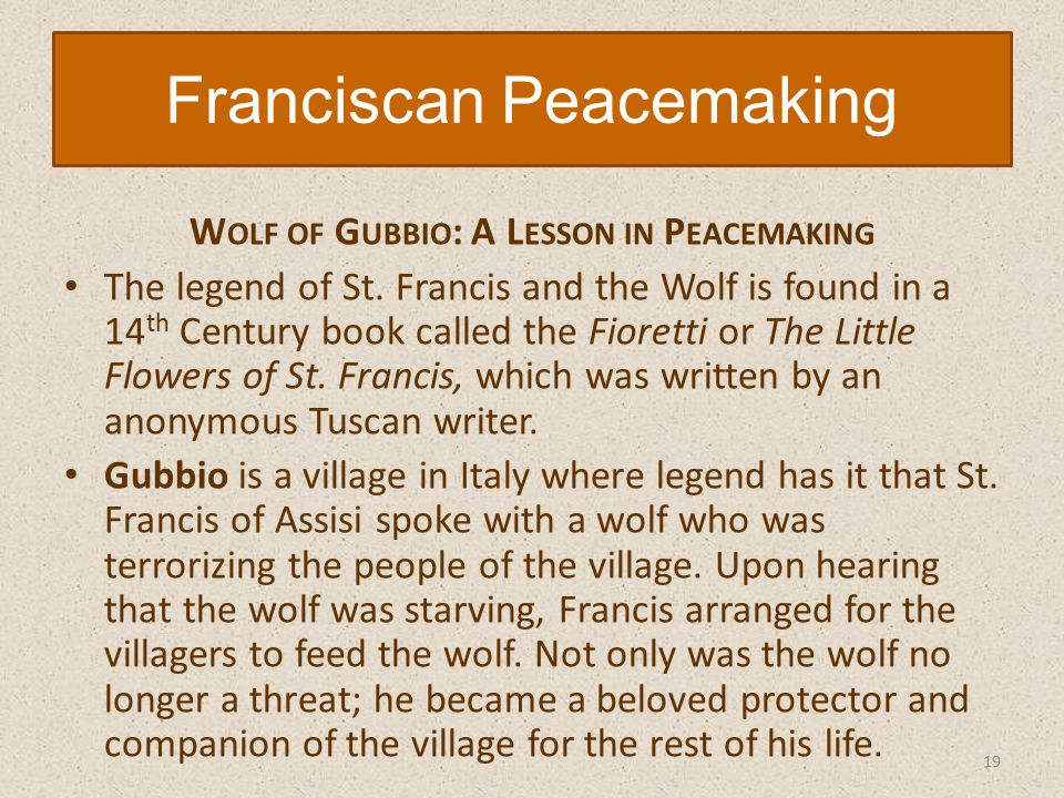 W OLF OF G UBBIO : A L ESSON IN P EACEMAKING The legend of St.