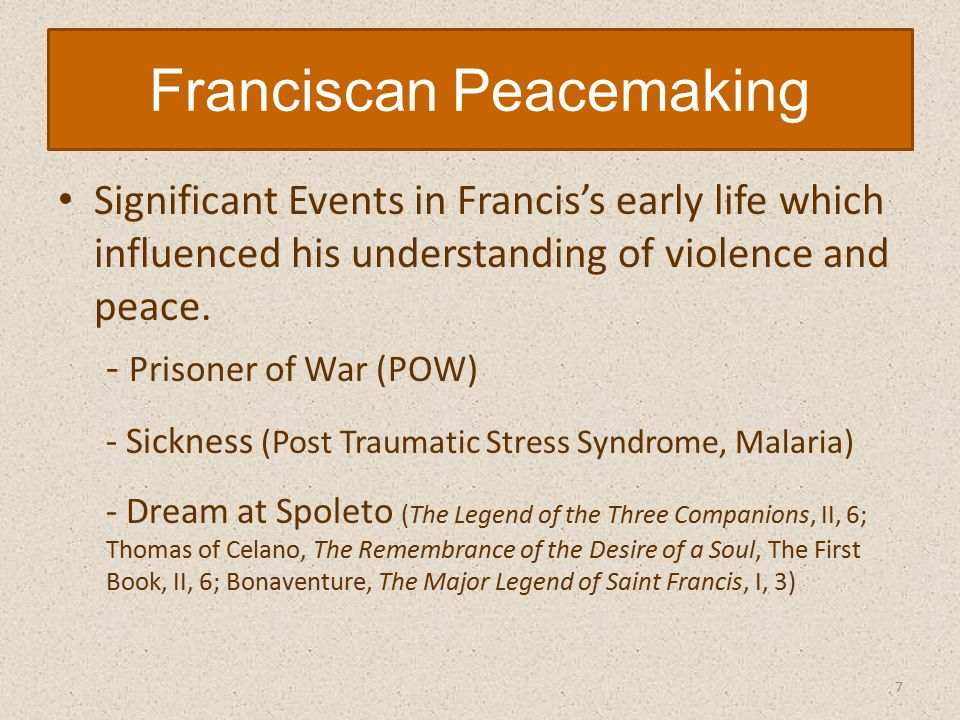 Significant Events in Francis's early life which influenced his understanding of violence and peace.