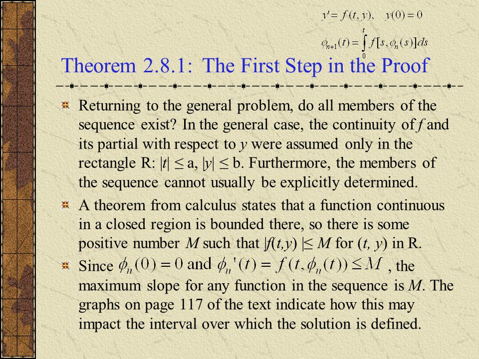 Theorem 2.8.1: The First Step in the Proof Returning to the general problem, do all members of the sequence exist.