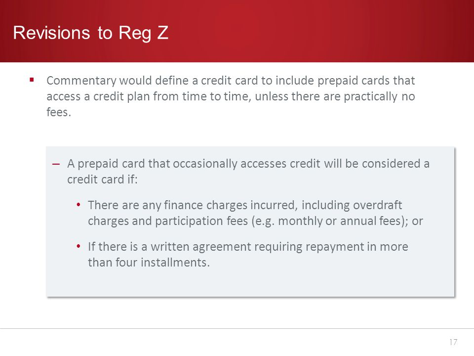 Revisions to Reg Z  Commentary would define a credit card to include prepaid cards that access a credit plan from time to time, unless there are practically no fees.