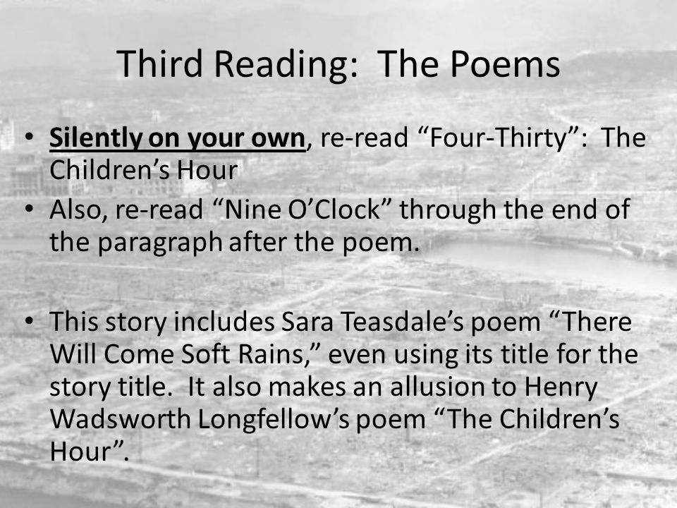 """Third Reading: The Poems Silently on your own, re-read """"Four-Thirty"""": The Children's Hour Also, re-read """"Nine O'Clock"""" through the end of the paragrap"""