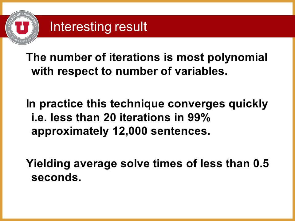 Interesting result The number of iterations is most polynomial with respect to number of variables.