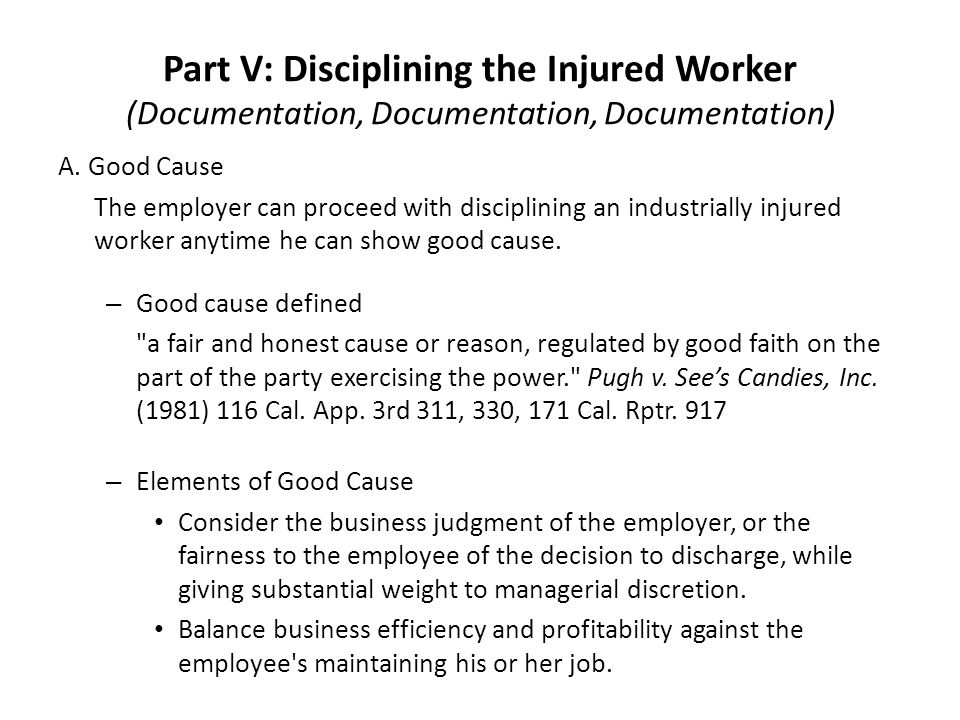 Part V: Disciplining the Injured Worker (Documentation, Documentation, Documentation) A.