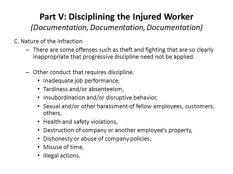 Part V: Disciplining the Injured Worker (Documentation, Documentation, Documentation) C.