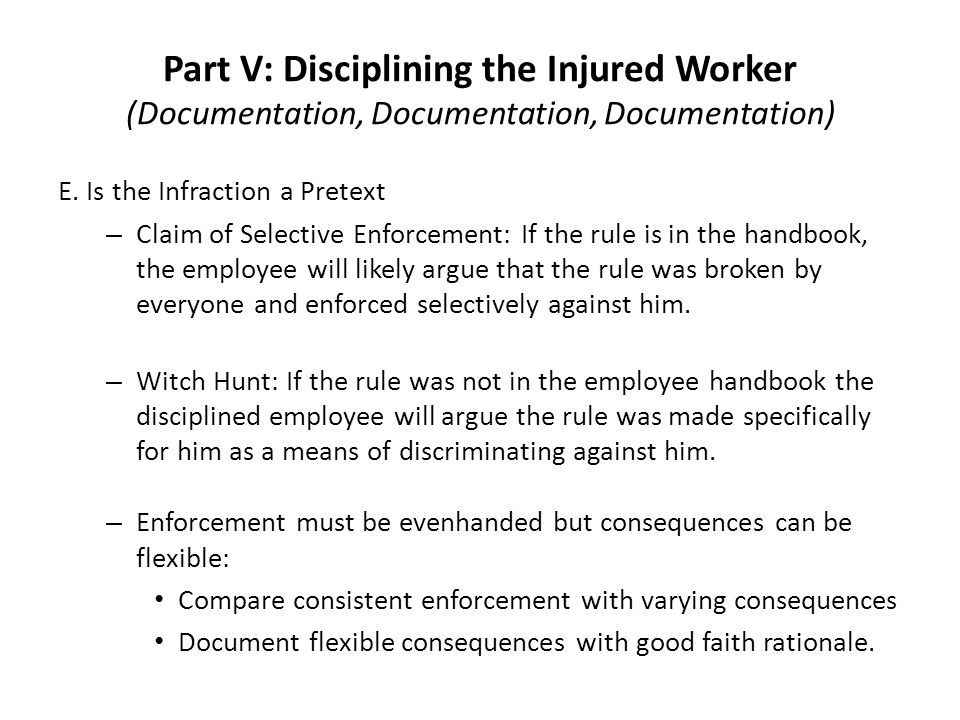 Part V: Disciplining the Injured Worker (Documentation, Documentation, Documentation) E.