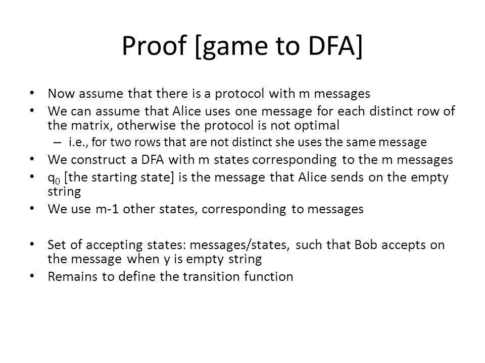 Question 3 Consider L={xy: x,y 2 {0,1} n, x  y} – This is a FINITE language, n is fixed Exercise: there is an NFA with O(n 2 ) states for L DFA-size: the matrix has more than 2 n distinct rows – DFA size is exponential Hence NFA can be exponentially smaller than DFA for some languages Example where they are not: complement of L