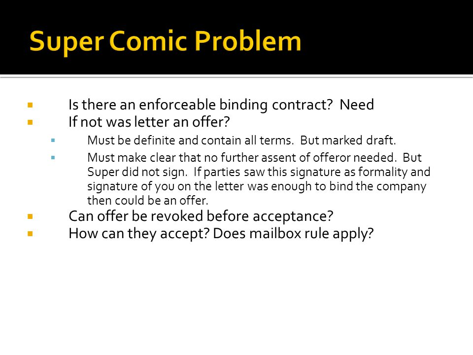  Is there an enforceable binding contract.Need  If not was letter an offer.