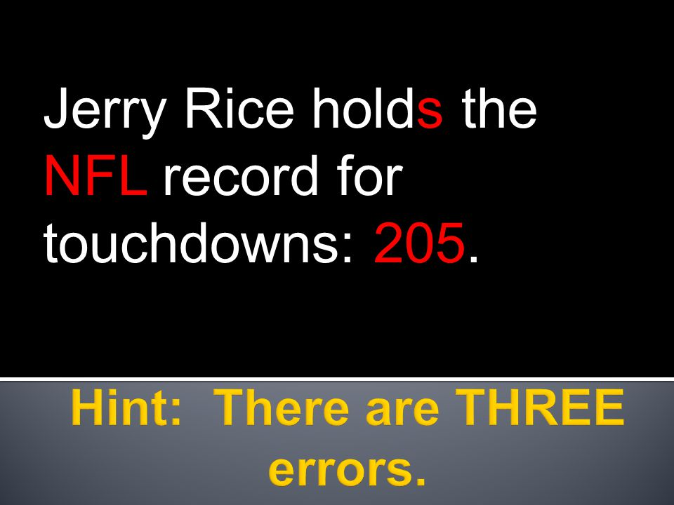 Jerry Rice holds the NFL record for touchdowns: 205.