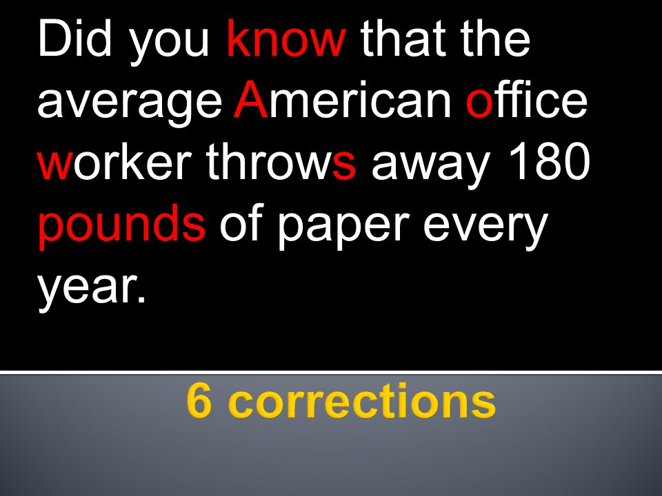 Did you know that the average American office worker throws away 180 pounds of paper every year.