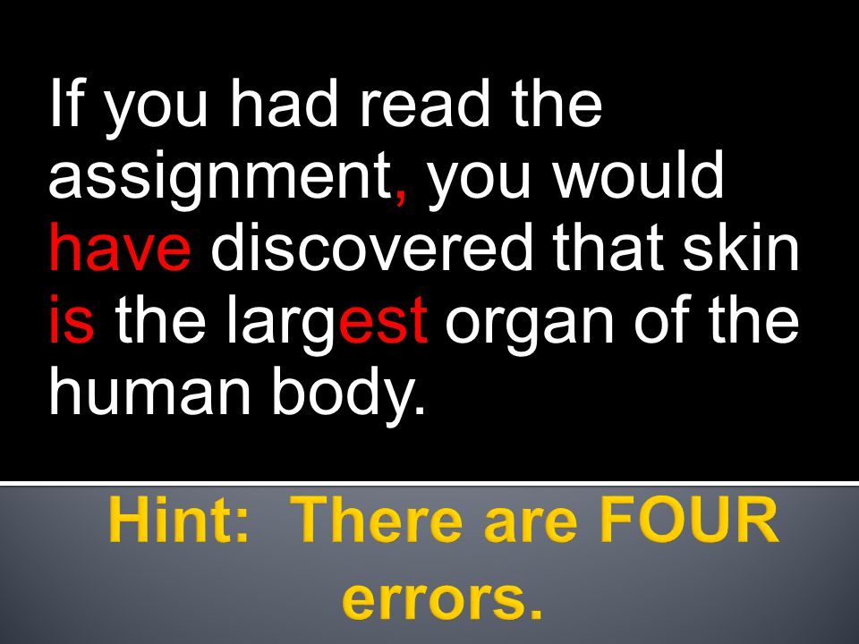 If you had read the assignment, you would have discovered that skin is the largest organ of the human body.