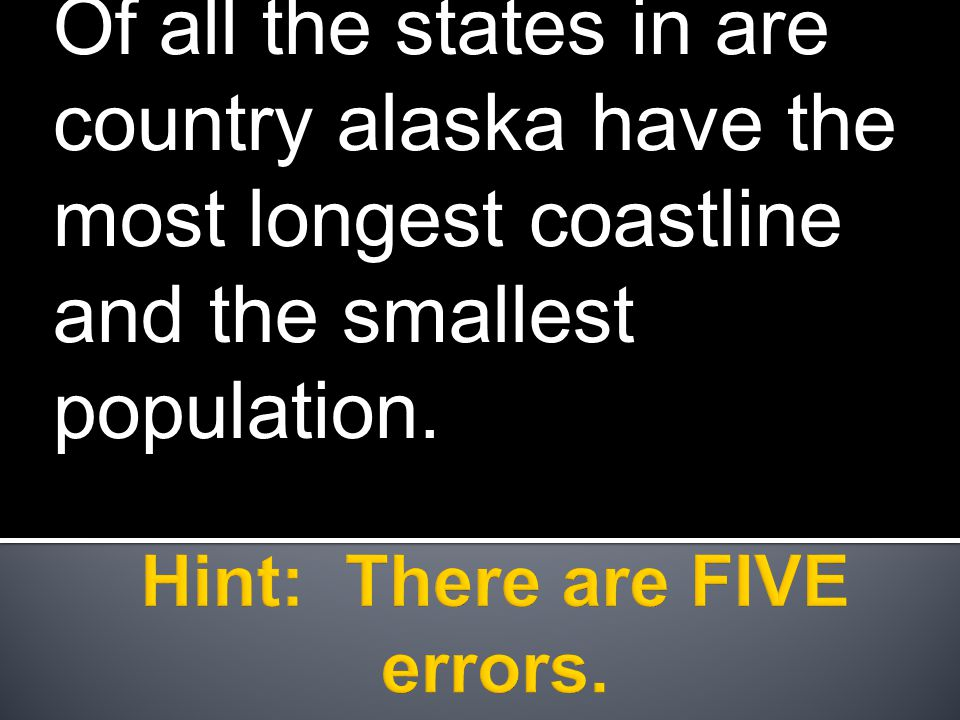 Of all the states in are country alaska have the most longest coastline and the smallest population.