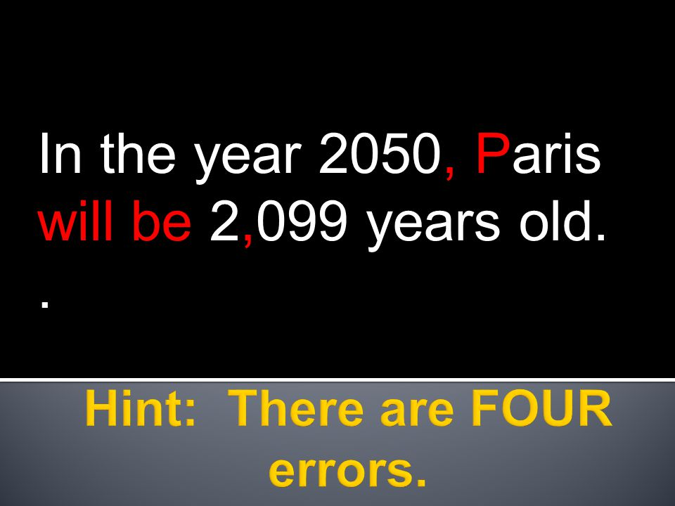 In the year 2050, Paris will be 2,099 years old..