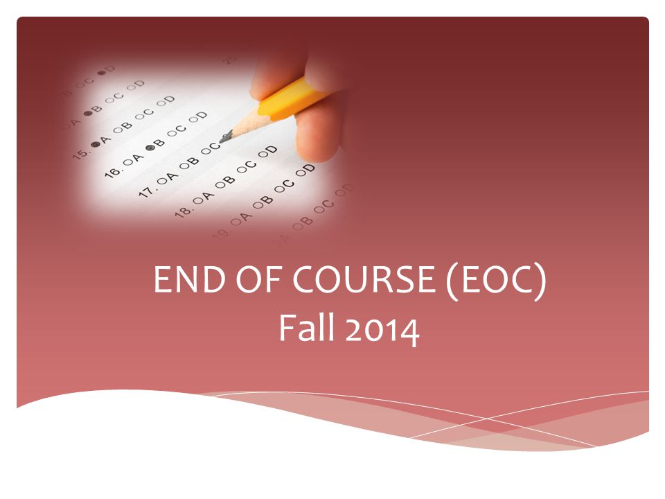END OF COURSE (EOC) Fall 2014