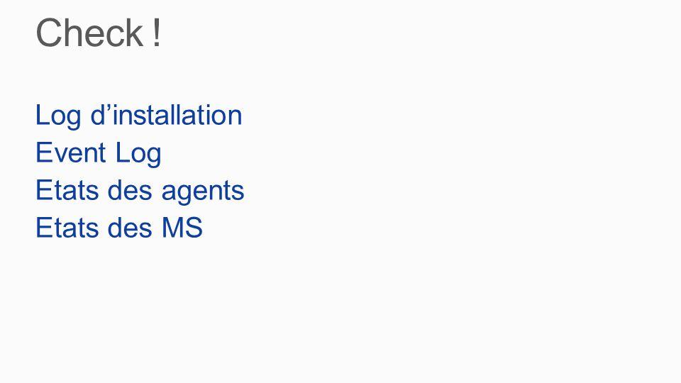 Log d'installation Event Log Etats des agents Etats des MS