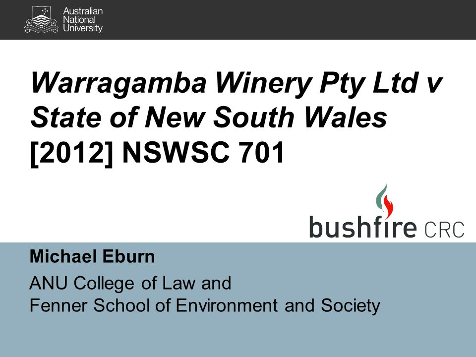 Warragamba Winery Pty Ltd v State of New South Wales [2012] NSWSC 701 Michael Eburn ANU College of Law and Fenner School of Environment and Society