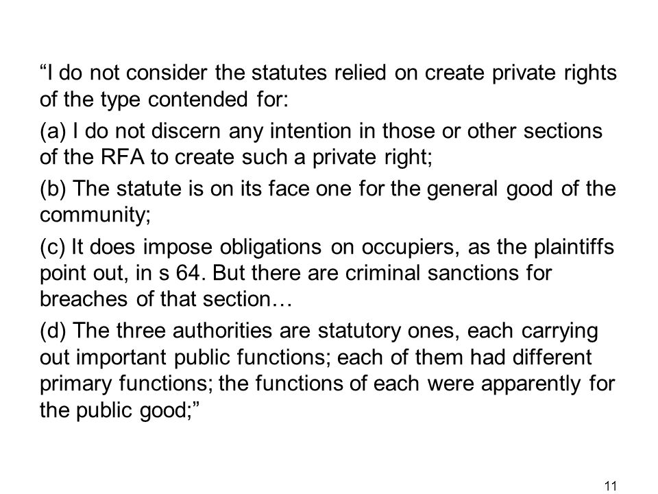 """I do not consider the statutes relied on create private rights of the type contended for: (a) I do not discern any intention in those or other sectio"